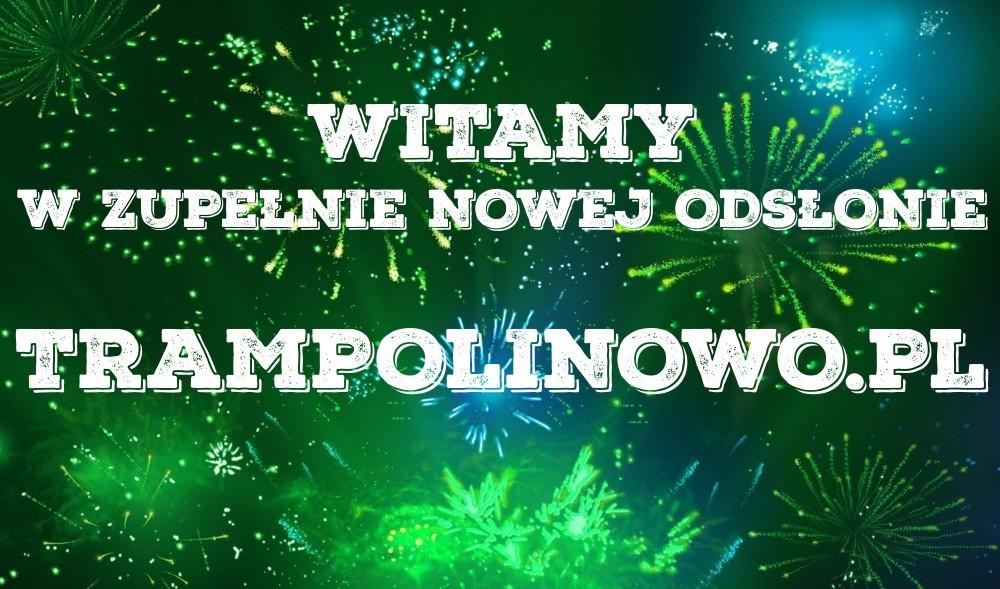NOWE TRAMPOLINOWO.PL
